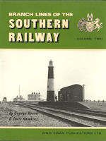 Branch Lines of the Southern Railway Volume Two
