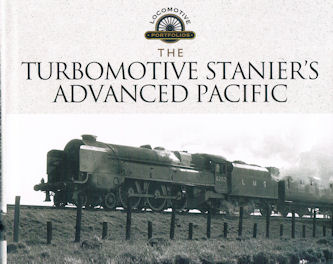 The Turbomotive - Stanier's Advanced Pacific