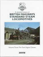 A Detailed history of British Railways Standard Steam Locomotives Volume Three: The Tank Engine Classes
