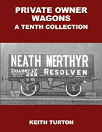Private Owner Wagons : A Tenth Collection