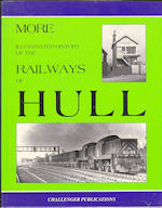 More Illustrated History of the Railways of Hull