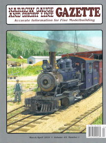 Narrow Gauge and Short Line Gazette March/April 2019