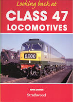 Looking back at Class 47 Locomotives