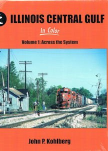 Illinois Central Gulf in Color - Volume 1: Across the System