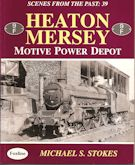Scenes from the Past : 39 Heaton Mersey Motive Power Depot