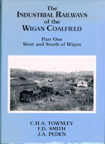 The Industrial Railways of Wigan Coalfield