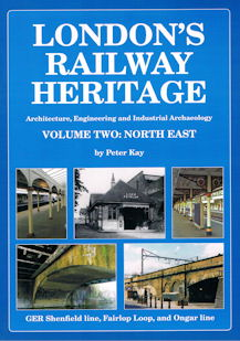 London's Railway Heritage Vol 2 : North East