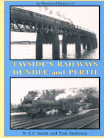 An Illustrated History of Tayside's Railways and Dundee and Perth