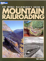 The Model Railroader's Guide to Mountain Railroading