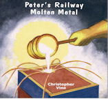 Peter's Railway Molten Metal