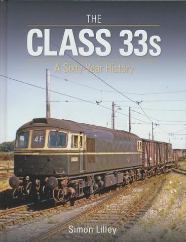 The Class 33s: A Sixty Year History