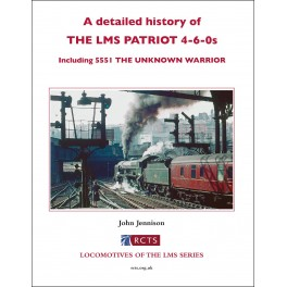 A detailed history of The LMS Patriot 4-6-0s including 5551 The Unknown Warrior