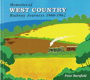 Memories of West Country Railway Journeys 1960 - 1962