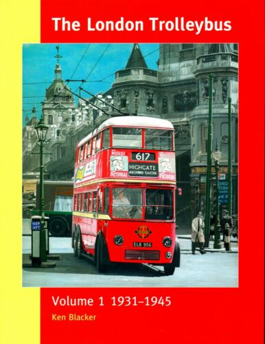 The London Trolleybus Volume One 1931-1945