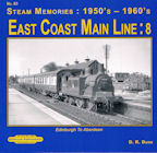 Steam Memories: 1950 to 60s East Coast Main Line 8