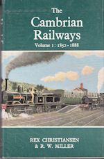 The Cambrian Railways Volume 1: 1852- 1888