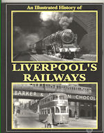 An Illustrated History of Liverpool's Railways