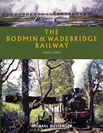 The Bodmin & Wadebridge Railway 1834-1983