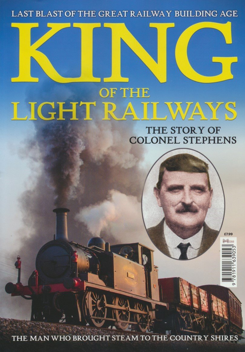King of the Light Railways: The Story of Colonel Stephens
