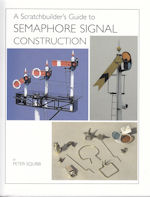 A Scratchbuilder's Guide to Semaphore Signal Construction