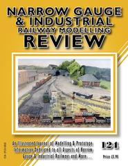 Narrow Gauge & Industrial Railway Modelling Review No 124
