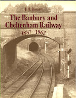 The Banbury and Cheltenham Railway 1887 - 1962