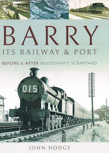 Barry - It's Railway & Port Before & After Woodham's Scrapyard