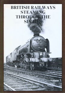 British Railways Steaming Through the Sixties Volume 7
