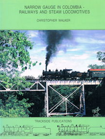 Narrow Gauge in Colombia - Railways and Steam Locomotives