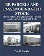 BR Parcels and Passenger Rated Stock Vol 2