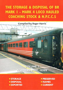 The Storage & Disposal of BR Mark 1- Mark 4 Loco Hauled Coaching Stock & N. P. C. C. S