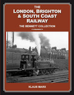 The London, Brighton & South Coast Railway : The Bennett Collection