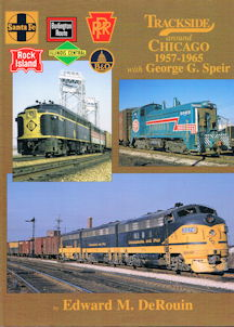 Trackside Around Chicago 1957-1965 with George G. Speir