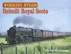 Working Steam: Rebuilt Royal Scots