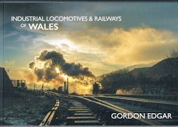 Industrial Locomotives & Railways of Wales