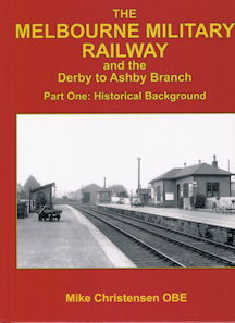 The Melbourne Military Railway and the Derby to Ashby Branch