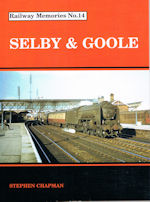 Railway Memories No 14. Selby & Goole