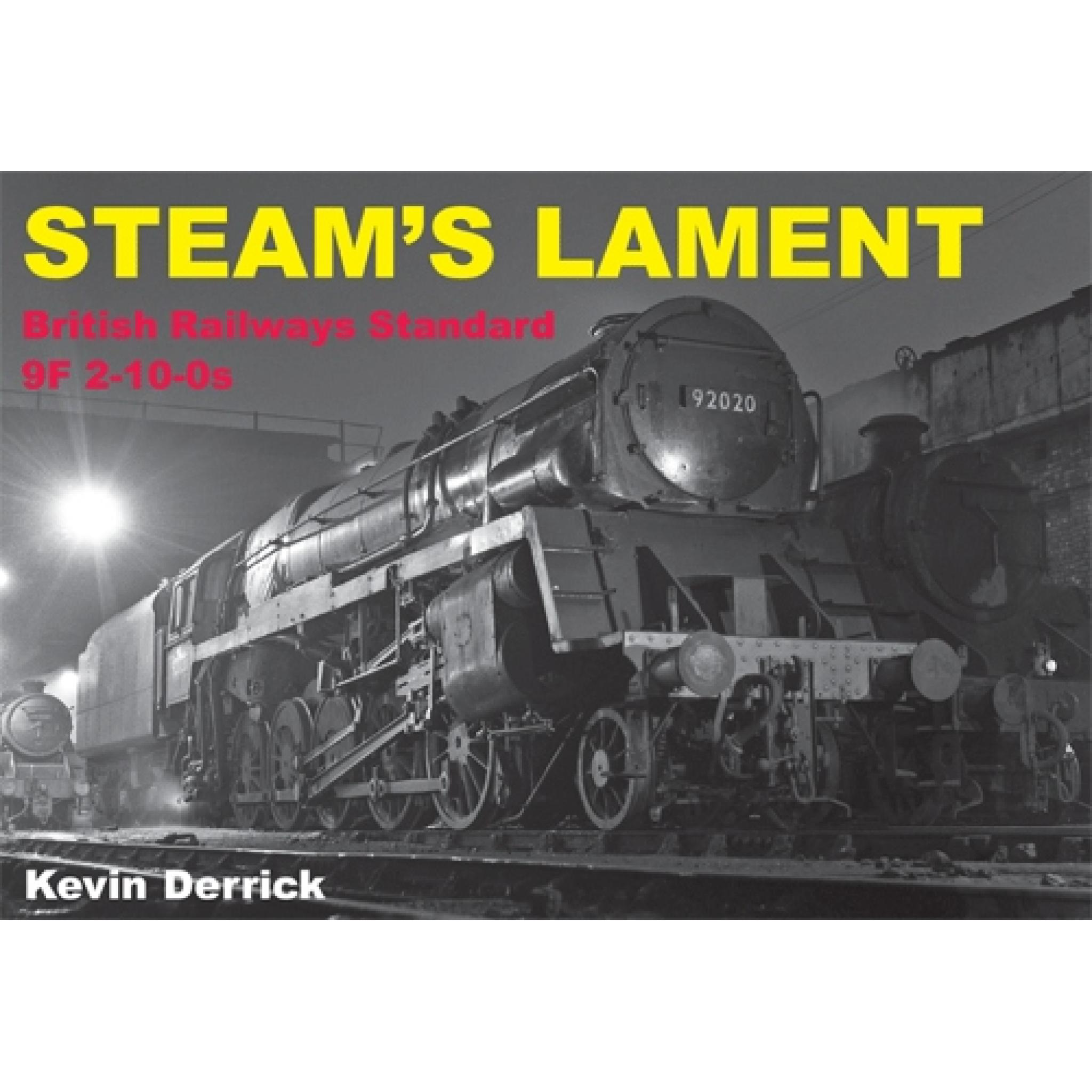 Steam's Lament: British Railways Standard Class 9F 2-10-0s