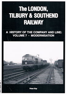 The London, Tilbury and Southend Railway: A History of the Company and line: Volume 7 - Modernisation