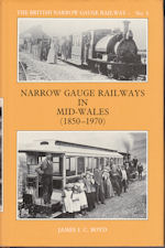 Narrow Gauge Railways in Mid-Wales (1850-1970)