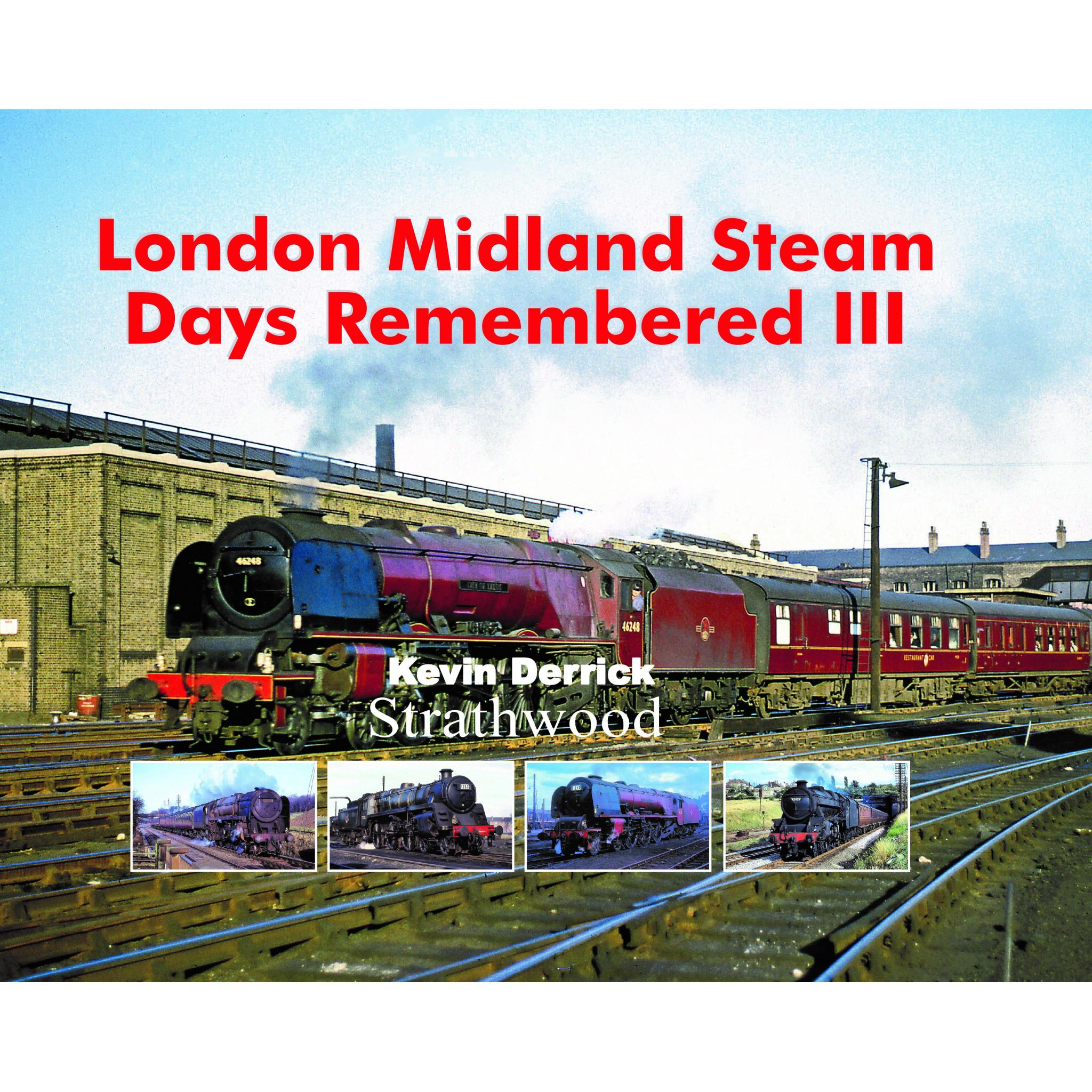 London Midland Steam Days Remembered III