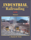 Industrial Railroading in Color Volume 2