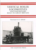 Vertical Boiler Locomotives and Railmotors Built in Great Britain