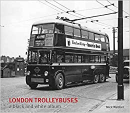 London Trolleybuses a black and white album