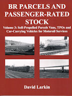 BR Parcels and Passenger-Rated Stock Volume 3