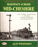 Scenes from the Past : 41 (Part One) Railways Across Mid-Cheshire