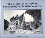 The Pictorial History of Railroading in British Columbia