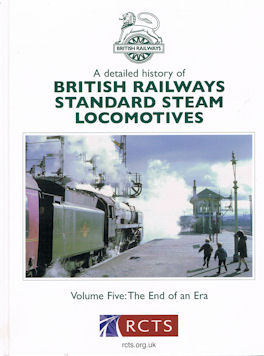 A Detailed History of British Railways Standard Steam Locomotives: Volume Five: The End of an Era