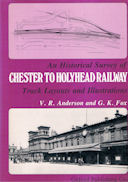 An Historical Survey of the Chester to Holyhead Railway