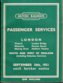 British Railways Passenger Services London Victoria, London Bridge, Waterloo, Cannon Street, Charing Cross, Holborn Viaduct South and West of England (Including Suburban Services) September 10th, 1951 until further notice